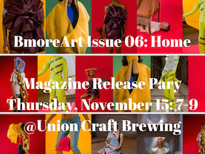 BmoreArt Issue 06: Home Magazine Release !!!