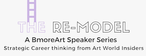 BmoreArt's Re-Model Speaker Series