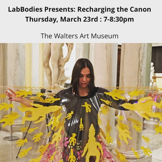 BmoreArts Picks LabBodies Recharging the Canon thewaltersartmuseum Thursday March 24hellip